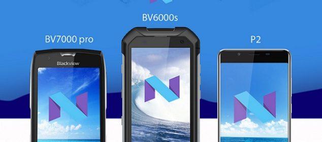 Blackview P2, BV6000S dan BV7000 Pro Mendapat Update Nougat 1