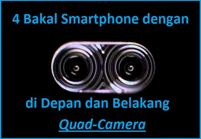 4 Smartphone Baru dengan 2 Kamera Belakang dan 2 Depan (Quad Kamera) d